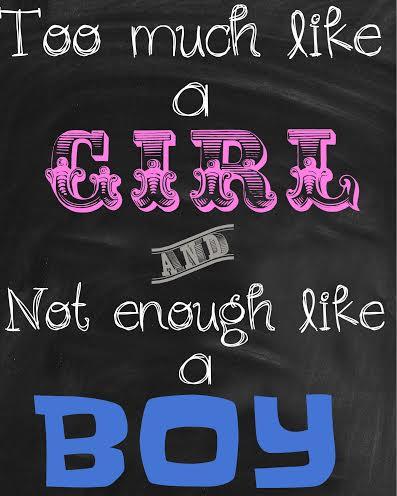 too much like a girl